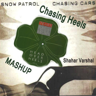 Chasing Heels- tears For Fears vs Snow Patrol Mashup Mix