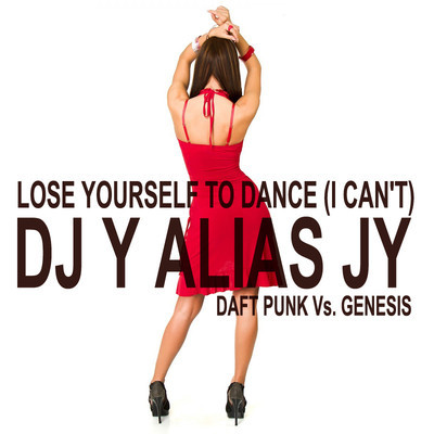 DJ Y Alias JY - Lose Yourself To Dance (I Can't)