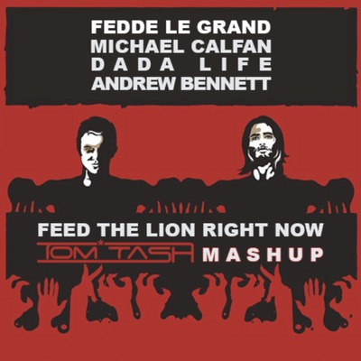 Fedde, Michael, Dada, Andrew - Feed the Lion right now (Tom Tash Mashup)